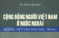 Cộng đồng người Việt Nam ở nước ngoài - những nét văn hóa đặc trưng - Vũ Hào Quang