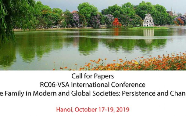 Call for Papers: RC06-VSA International Conference The Family in Modern and Global Societies: Persistence and Change Hanoi, October 17-19, 2019