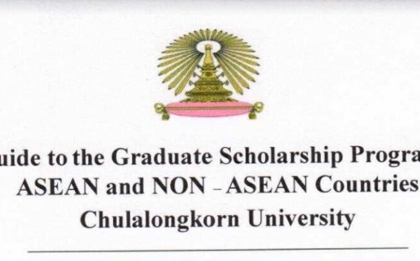 A Guide to the Graduate Scholarship Program for ASEAN and NON - ASEAN Countries Chulalongkorn University