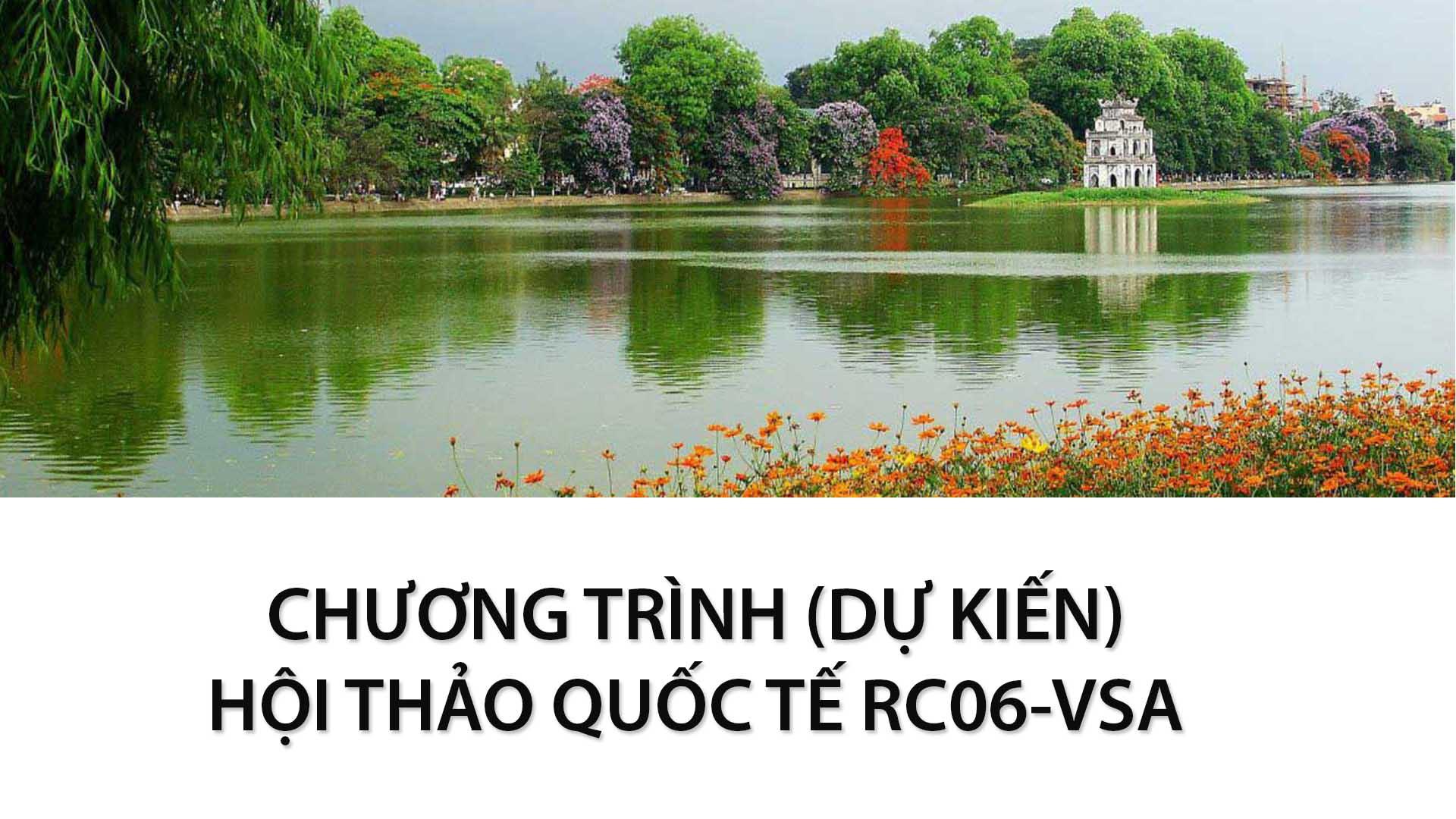 CHƯƠNG TRÌNH (DỰ KIẾN) - HỘI THẢO QUỐC TẾ RC06-VSA